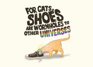 For cats, shoes are wormholes to other universes! from threadless