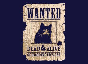 Schrodenger's Cat - Wanted Dead & Alive at Snorgtees.